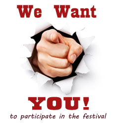 We Want YOU! to participate in the festival.